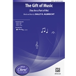 The Gift of Music (You are A Part of Me) SSA