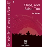 Chips, and Salsa, Too by Ed Kiefer