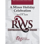 A Minor Holiday Celebration by Robert W. Smith