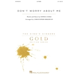 Don't Worry About Me (SATB) by Sophie Cooke arr. by Christopher Bruerton
