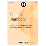 Golden Slumbers (SATB) by Thomas Dekker and Mark Burrows