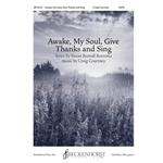 Awake My Soul, Give Thanks and Sing (SATB) by Craig Courtney