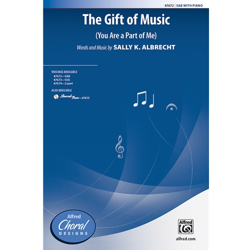 The Gift of Music (You are A Part of Me) SAB