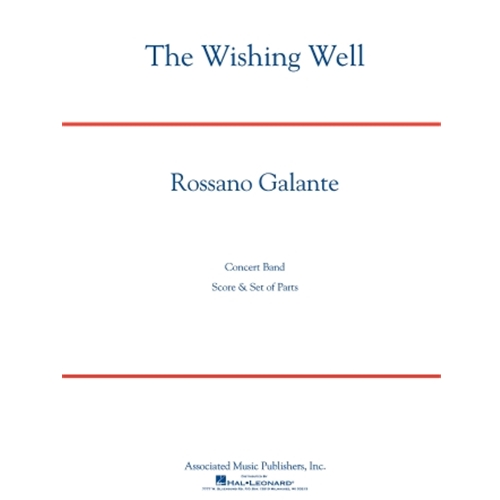 The Wishing Well by Rossano Galante - Concert Band