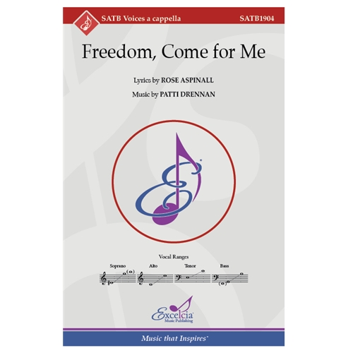 Freedom, Come for Me - SATB